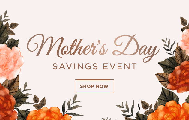 Mothers Day Savings Event