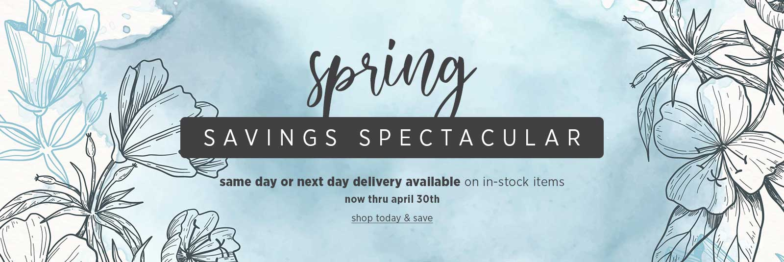 Spring Savings Spectacular - Shop Now