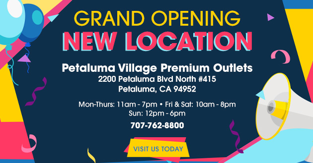 Grand Opening - New Location - Petaluma Village Premium Outlets - Visit Us