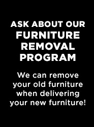 Ask About Furniture Removal!
