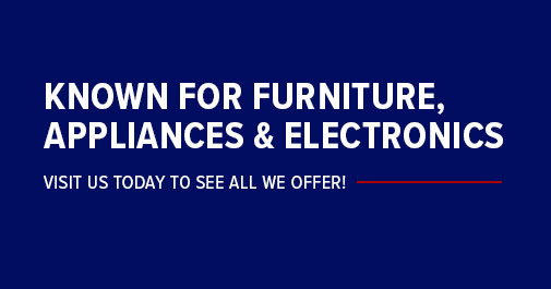 Known For Furniture, Appliances & Electronics