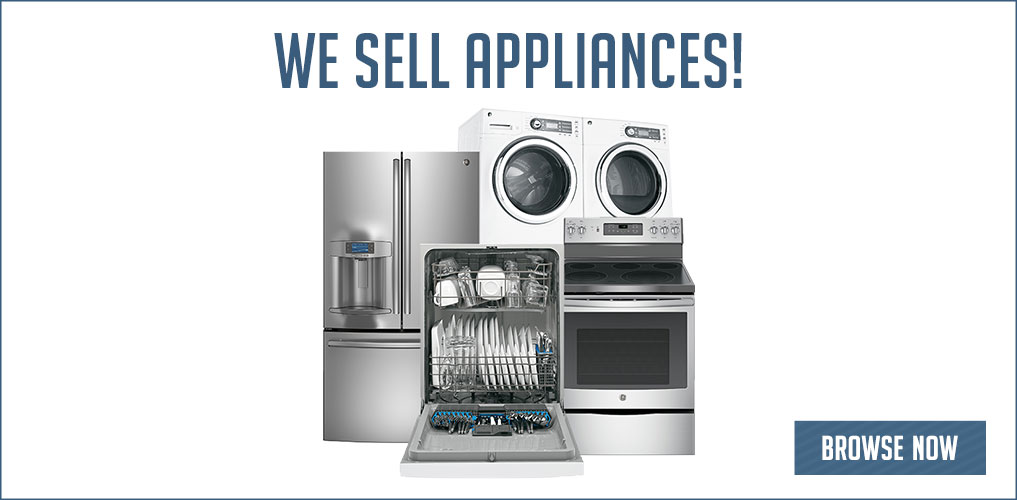 We Sell Appliances!