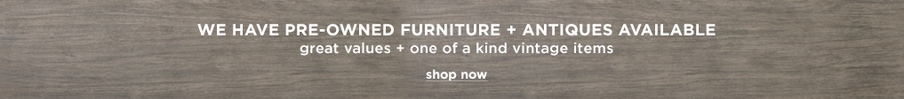Pre-Owned & Antique Furniture