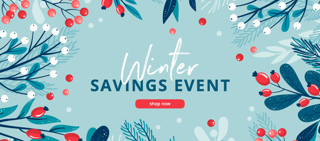 Winter Savings Event - Shop Now