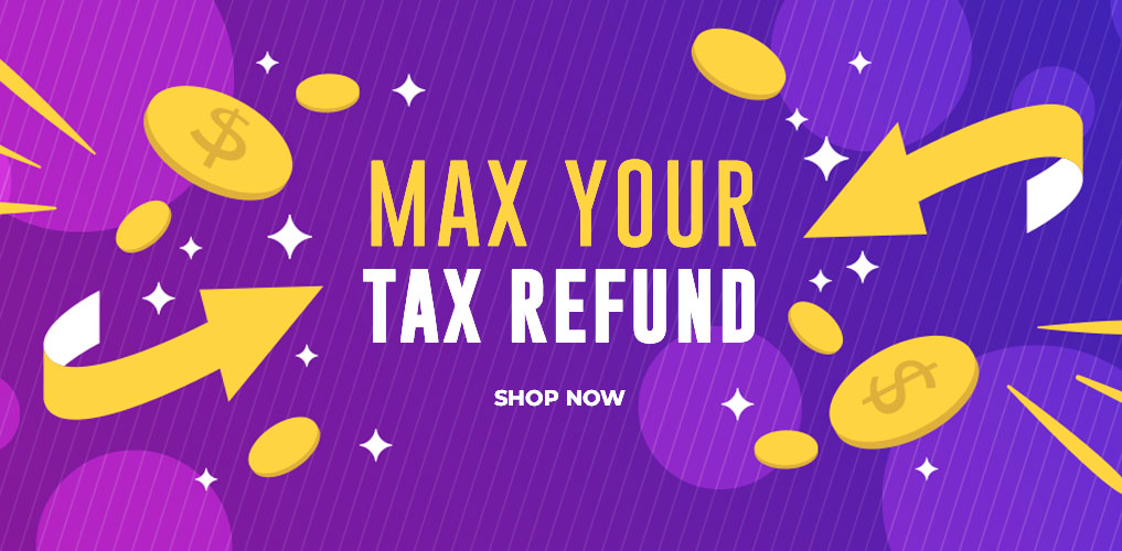 Max Your Tax Refund Sale